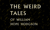 The Weird Tales of William Hope Hodgson Book Review logo