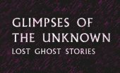glimpses of the unknown book review ghost stories logo